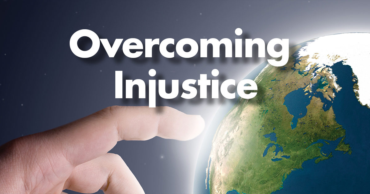 How could injustice and intolerable conditions be overcome?