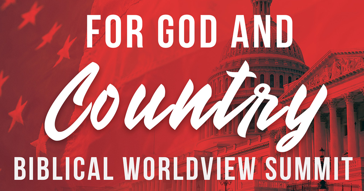 For God and Country Biblical Worldview Summit
