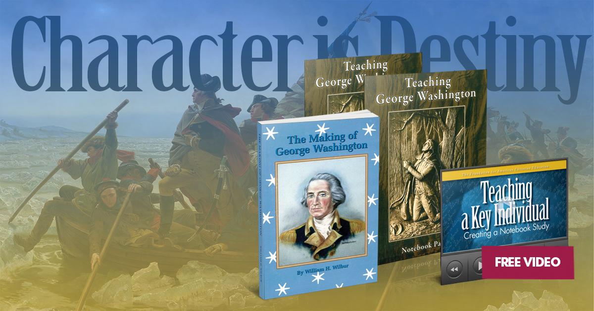 Teaching Character through the life of George Washington